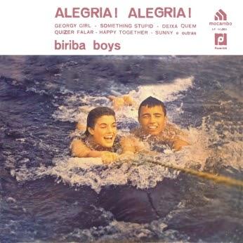 Biriba Boys - Alegria! Alegria!